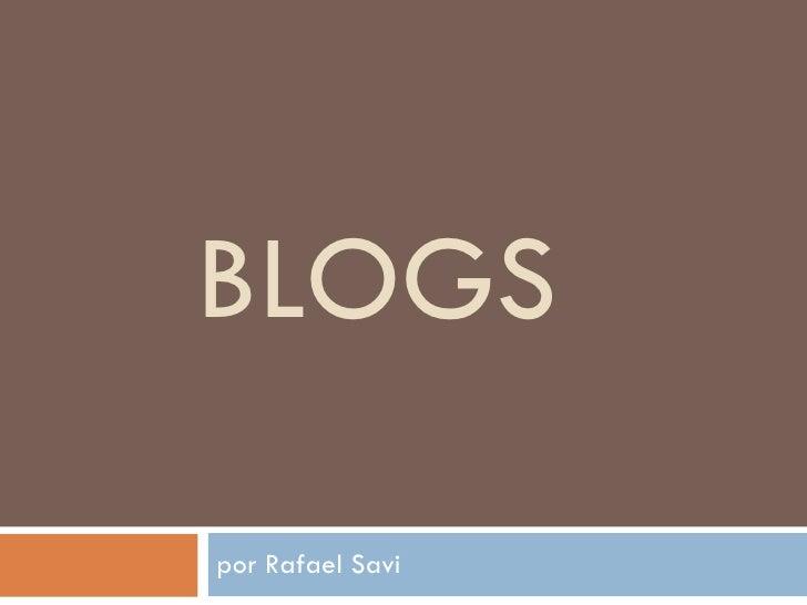 BLOGS por Rafael Savi