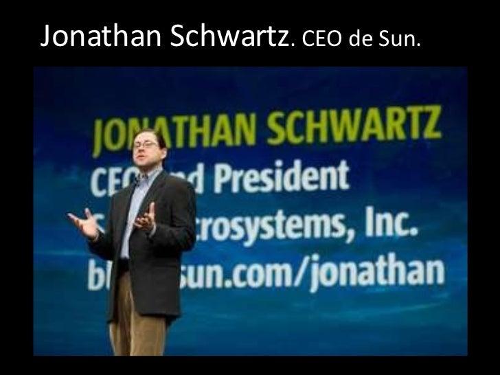 Jonathan Schwartz . CEO de Sun.