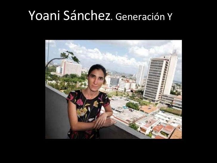 Yoani Sánchez . Generación Y