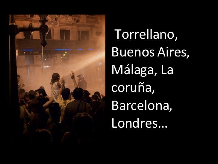 Torrellano, Buenos Aires, Málaga, La coruña, Barcelona, Londres…