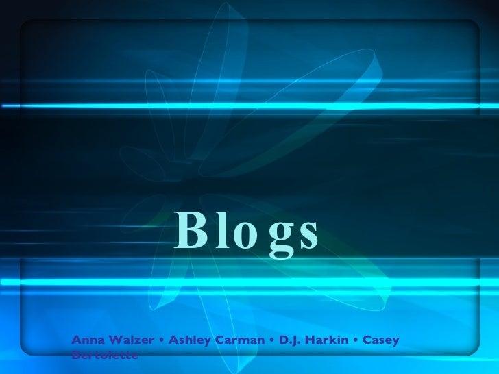 Blogs Anna Walzer • Ashley Carman • D.J. Harkin • Casey Bertolette
