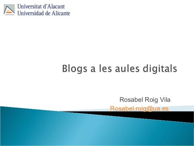 Rosabel Roig Vila Rosabel.roig@ua.es