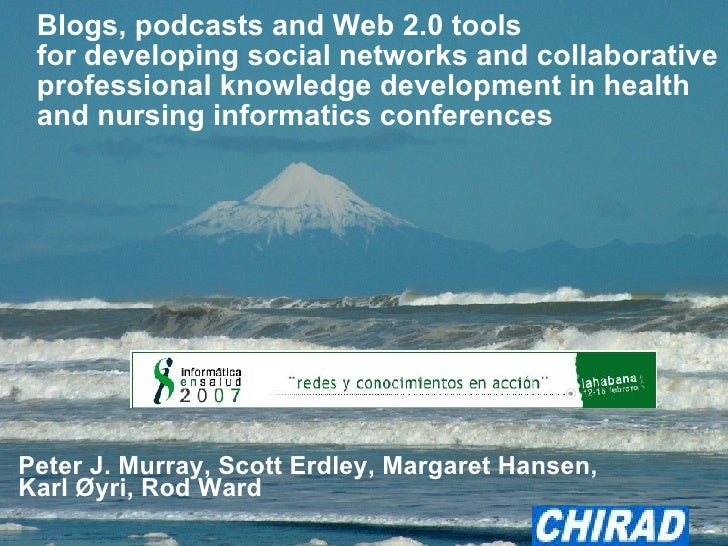 Blogs, podcasts and Web 2.0 tools  for developing social networks and collaborative  professional knowledge development in...