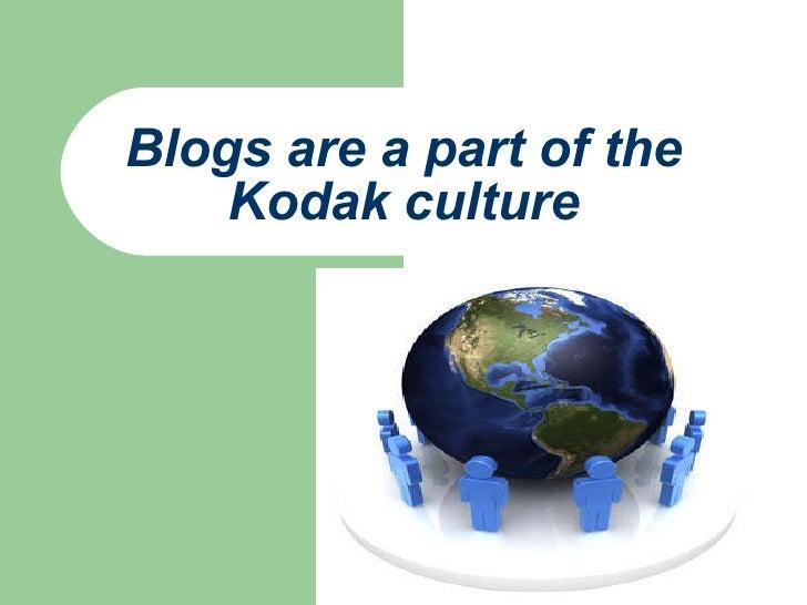 Blogs are a part of the Kodak culture