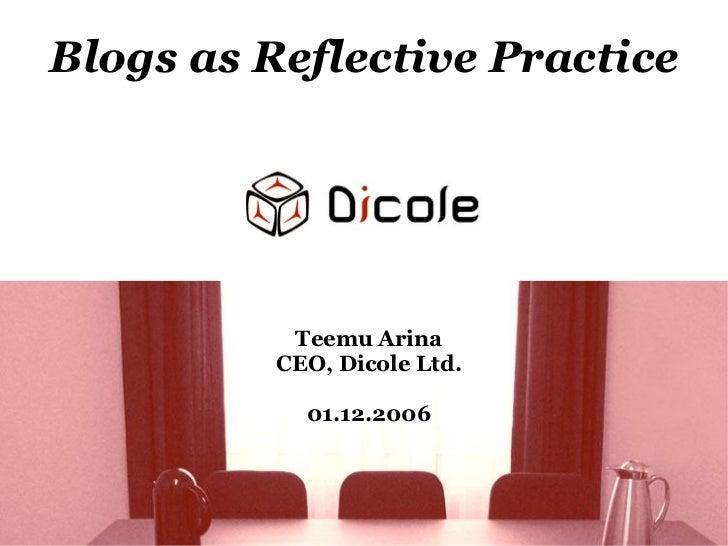 Blogs as Reflective Practice                Teemu Arina           CEO, Dicole Ltd.              01.12.2006