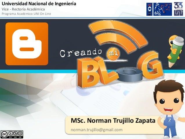 Universidad Nacional de Ingeniería Vice - Rectoría Académica Programa Académico UNI On Line MSc. Norman Trujillo Zapata no...
