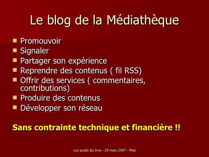 Le blog de la Médiathèque <ul><li>Promouvoir  </li></ul><ul><li>Signaler </li></ul><ul><li>Partager son expérience </li></...