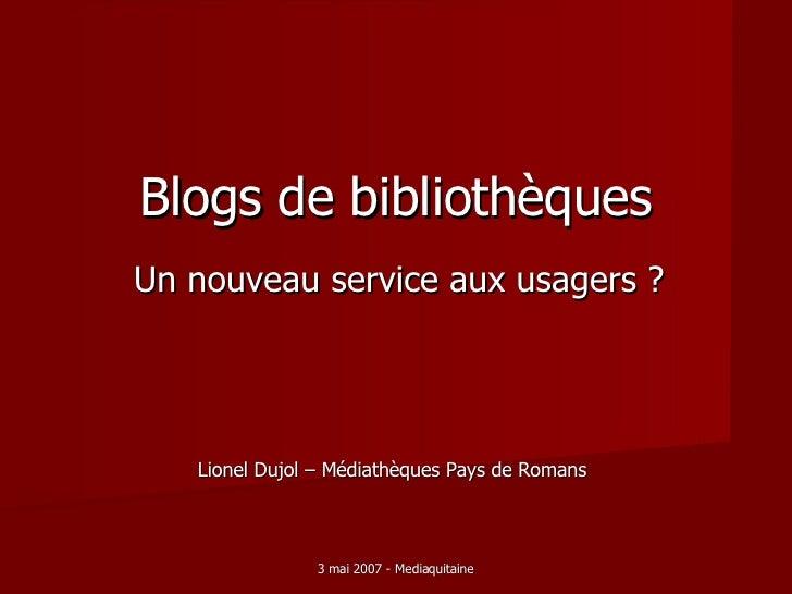 Blogs   de   bibliothèques Un nouveau service aux usagers ? Lionel Dujol – Médiathèques Pays de Romans