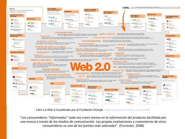 """Libro La Web 2.0 publicado por la Fundación Orange: http://www.internality.com/web20/""""Los consumidores """"informados"""" cada v..."""