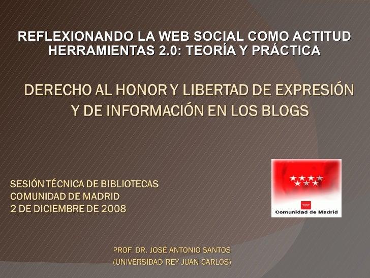 REFLEXIONANDO LA WEB SOCIAL COMO ACTITUD HERRAMIENTAS 2.0: TEORÍA Y PRÁCTICA