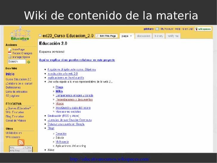 Wiki de contenido de la materia http://educativarecursos.wikispaces.com/