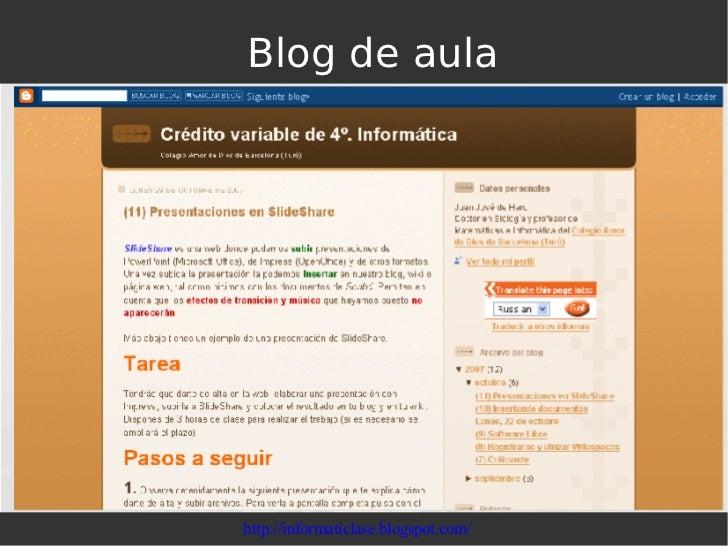 Blog de aula http://informaticlase.blogspot.com/
