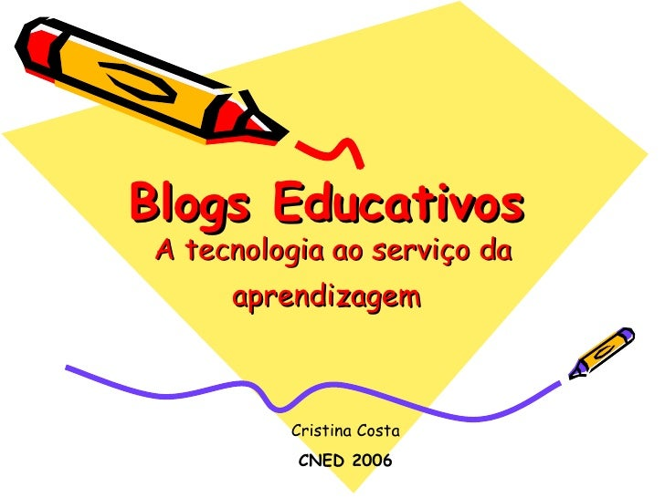 Blogs Educativos   A tecnologia ao serviço da aprendizagem   Cristina Costa CNED 2006