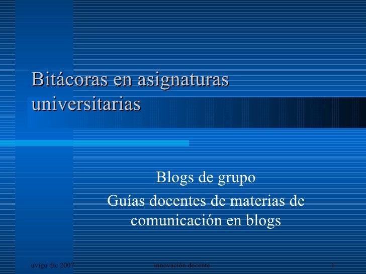 Bitácoras en asignaturas universitarias Blogs de grupo Guías docentes de materias de comunicación en blogs