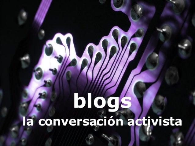 Blogs. La conversación sobre activismo