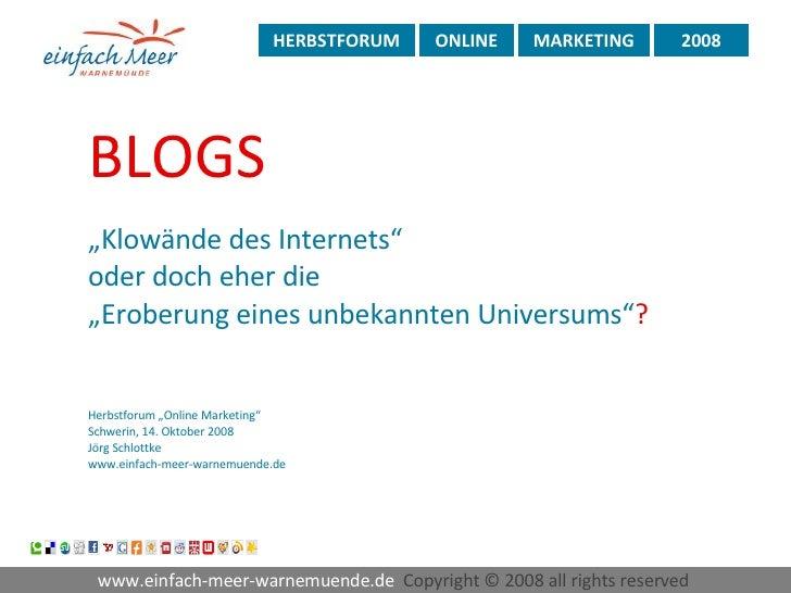 """BLOGS """" Klowände des Internets""""  oder doch eher die  """" Eroberung eines unbekannten Universums"""" ? Herbstforum """"Online Marke..."""