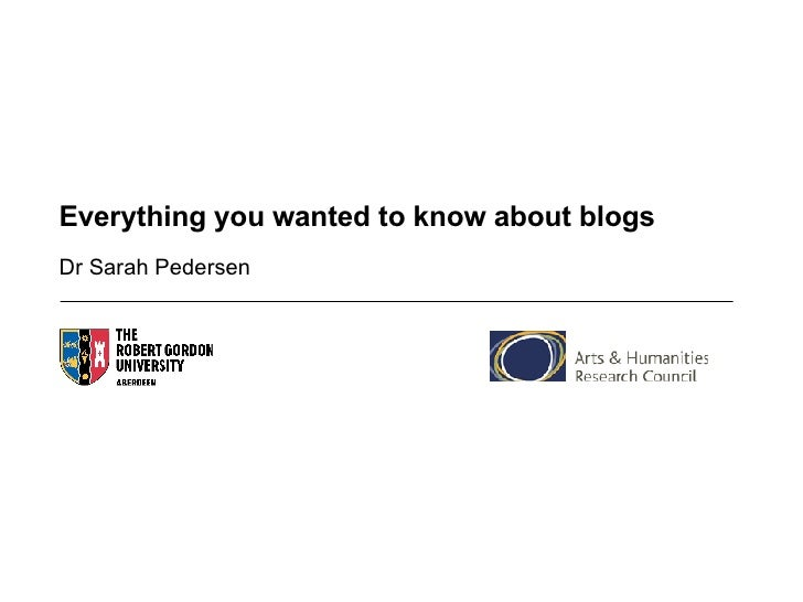 Everything you wanted to know about blogs Dr Sarah Pedersen