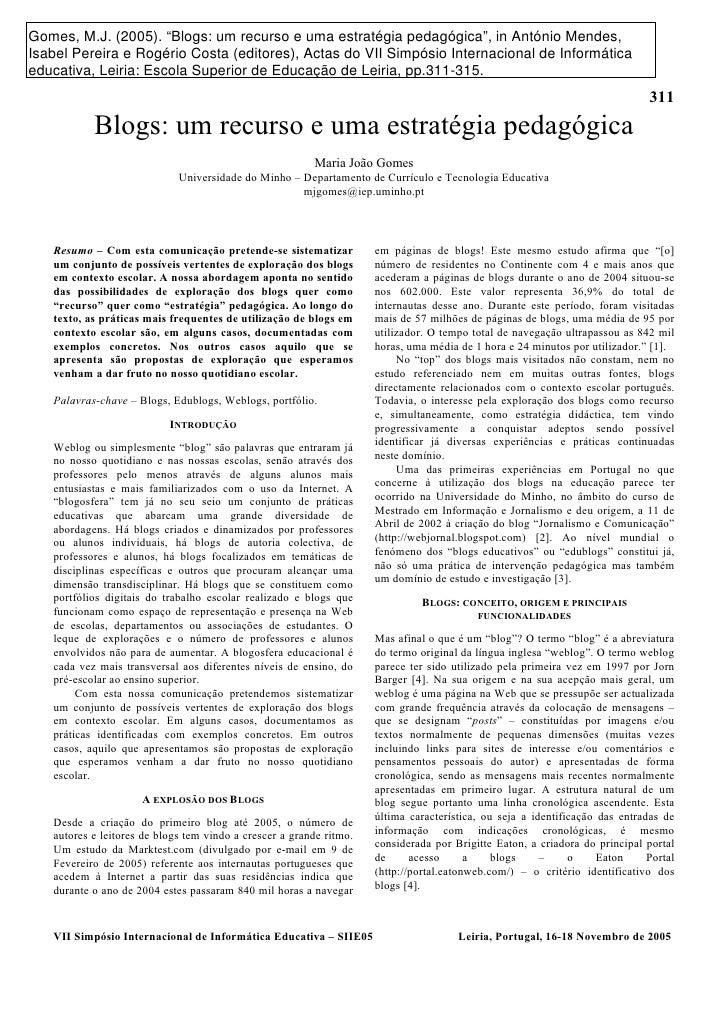 """Gomes, M.J. (2005). """"Blogs: um recurso e uma estratégia pedagógica"""", in António Mendes, Isabel Pereira e Rogério Costa (ed..."""