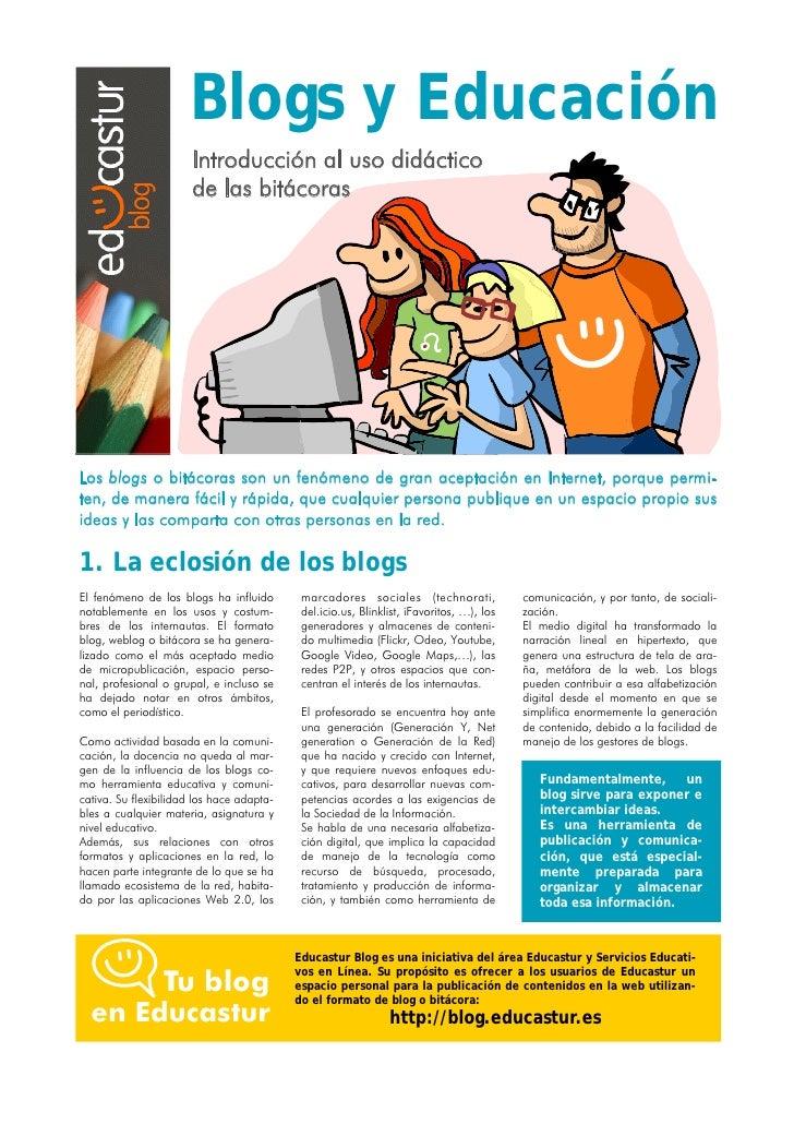 Blogs y Educación                        Introducción al uso didáctico                        de las bitácoras     Los blo...