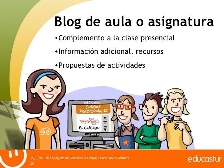 Blog de aula o asignatura  <ul><li>Complemento a la clase presencial </li></ul><ul><li>Información adicional, recursos </l...