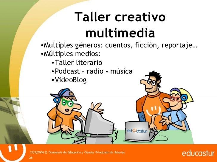 Taller creativo multimedia <ul><li>Multiples géneros: cuentos, ficción, reportaje… </li></ul><ul><li>Múltiples medios: </l...