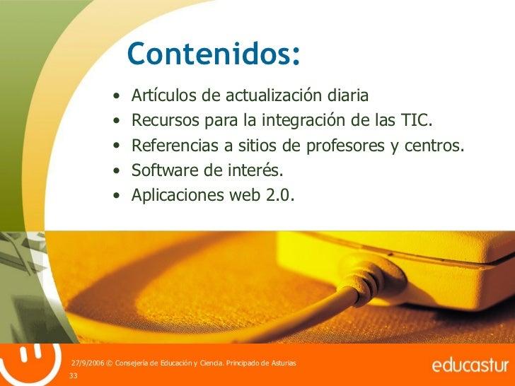 <ul><li>Artículos de actualización diaria </li></ul><ul><li>Recursos para la integración de las TIC. </li></ul><ul><li>Ref...
