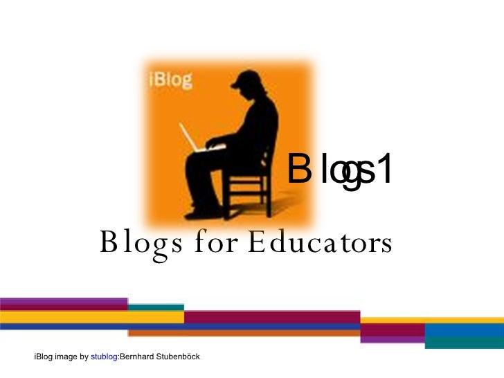 Blogs for Educators  Blogs 1 iBlog image by  stublog :Bernhard Stubenböck