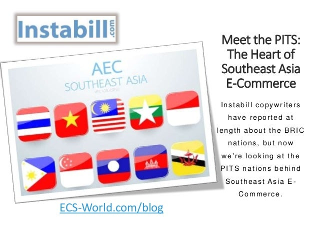Meet the PITS: The Heart of Southeast Asia E-Commerce Instabill copywriters have reported at length about the BRIC nations...