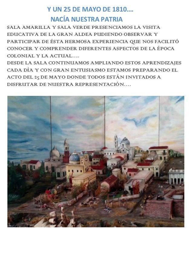 Y UN 25 DE MAYO DE 1810….NACÍA NUESTRA PATRIASALA AMARILLA Y SALA VERDE PRESENCIAMOS LA VISITAEDUCATIVA DE LA GRAN ALDEA P...