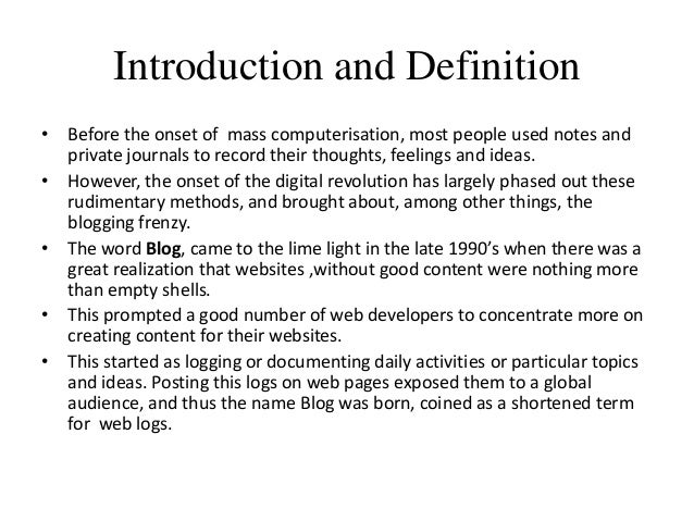 Introduction and Definition • Before the onset of mass computerisation, most people used notes and private journals to rec...