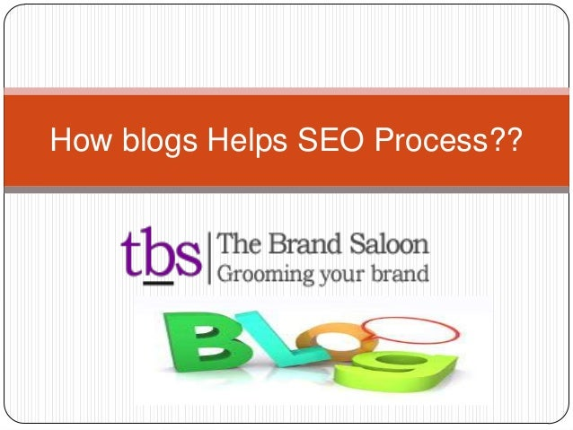 How blogs Helps SEO Process??