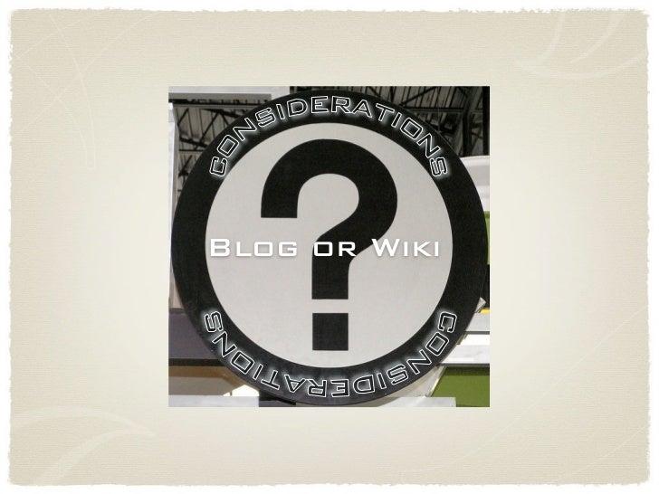 !    Blog or Wiki                   !