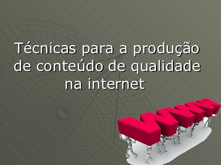 Técnicas para a produção de conteúdo de qualidade       na internet