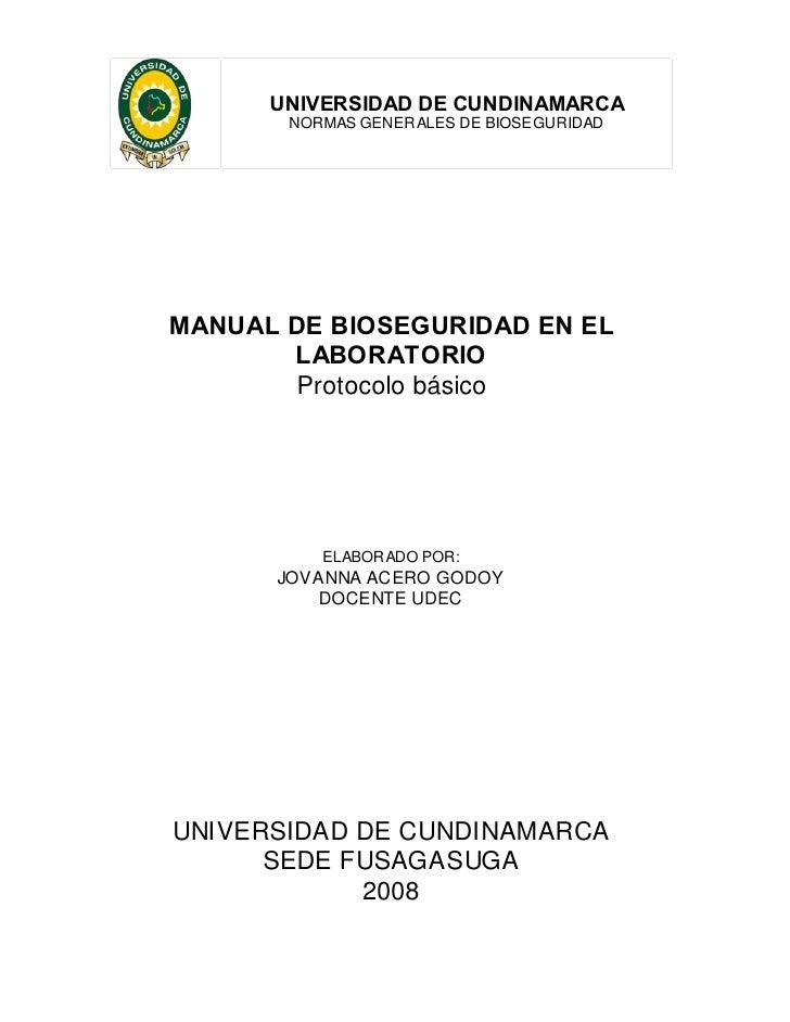 UNIVERSIDAD DE CUNDINAMARCA       NORMAS GENER ALES DE BIOSEGURIDADMANUAL DE BIOSEGURIDAD EN EL       LABORATORIO        P...