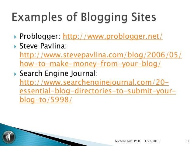    Problogger: http://www.problogger.net/   Steve Pavlina:    http://www.stevepavlina.com/blog/2006/05/    how-to-make-m...