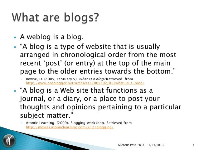 """   A weblog is a blog.   """"A blog is a type of website that is usually    arranged in chronological order from the most  ..."""