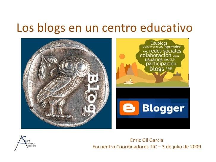 Los blogs en un centro educativo                                 Enric Gil Garcia              Encuentro Coordinadores TIC...