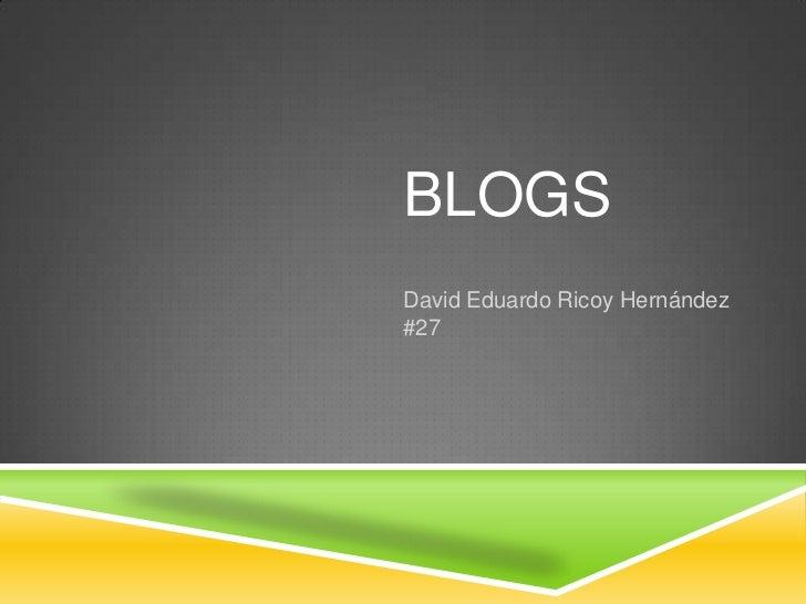 BLOGSDavid Eduardo Ricoy Hernández#27