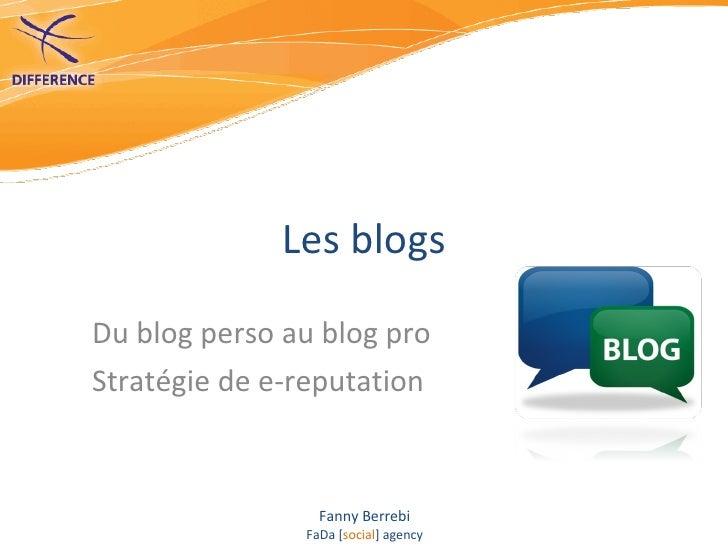Les blogs Du blog perso au blog pro Stratégie de e-reputation