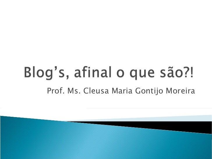 Prof. Ms. Cleusa Maria Gontijo Moreira