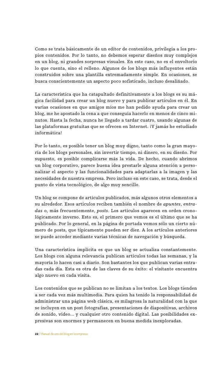 En resumen, las diferencias típicas entre un blog y una página web tradi- cional son las siguientes:   Blog               ...