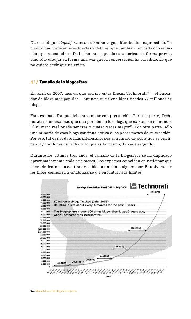 Las cifras de la blogosfera hispana son más modestas: es la quinta lengua más representada, con aproximadamente un 3 % del...