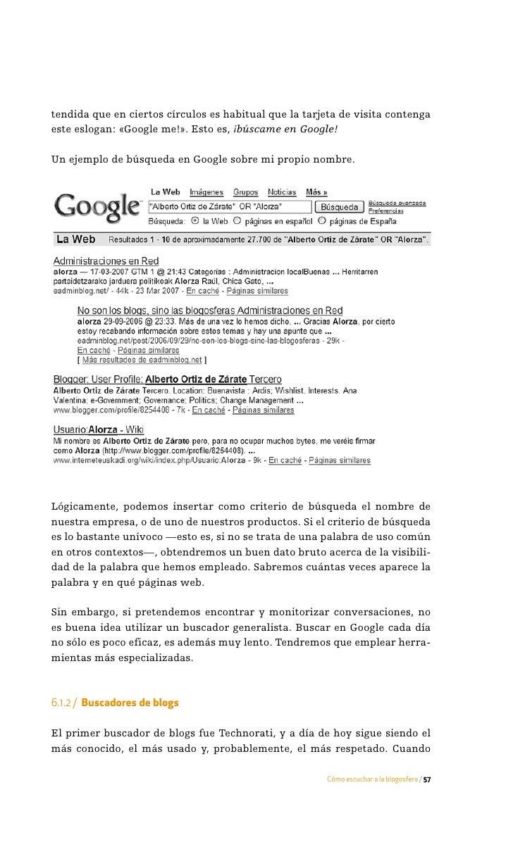 ·   Google BlogSearch: http://blogsearch.google.com    ·   Ask.com: http://es.ask.com    ·   BlogPulse: http://www.blogpul...