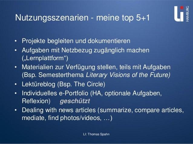 LI: Thomas Spahn Nutzungsszenarien - meine top 5+1 • Projekte begleiten und dokumentieren • Aufgaben mit Netzbezug zugängl...