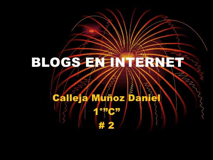 "BLOGS EN INTERNET Calleja Muñoz Daniel 1°""C"" # 2"