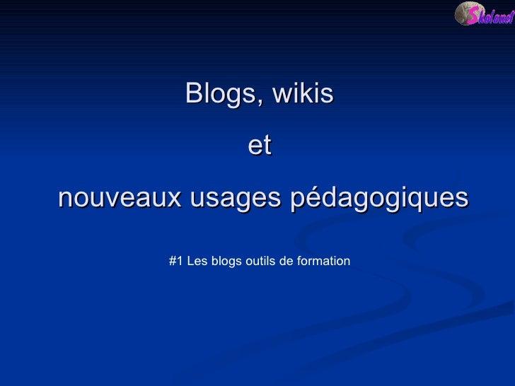 Blogs, wikis  et  nouveaux usages pédagogiques #1 Les blogs outils de formation