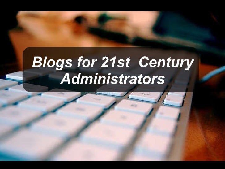 Blogs for 21st  Century Administrators