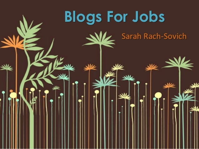 Blogs For Jobs       Sarah Rach-Sovich
