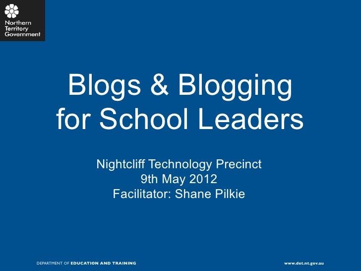Blogs & Blogging       for School Leaders                     Nightcliff Technology Precinct                              ...