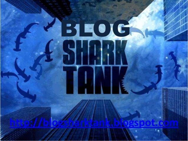 http://blogsharktank.blogspot.com BLOG